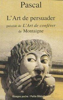 L'ART DE PERSUADER.: PASCAL,