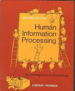HUMAN INFORMATION PROCESSING. AN INTRODUCTION TO PSYCHOLOGY. SECOND EDITION.