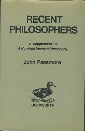 RECENT PHILOSOPHERS A SUPPLEMENT TO A HUNDRED YEARS OF PHILOSOPHY.