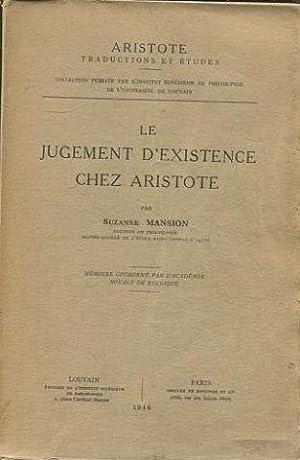 LE JUGEMENT D'EXISTENCE CHEZ ARISTOTE.: MANSION, Suzanne.
