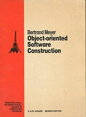 OBJECT-ORIENTED SOFTWARE CONSTRUCTION.