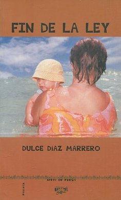 FIN DE LA LEY.: DIAZ MARRERO, Dulce.