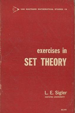 EXERCISES IN SET THEORY.: SIGLER L.E.
