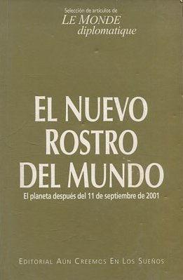 EL NUEVO ROSTRO DEL MUNDO. EL PLANETA DESPUES DEL 11 DE SEPTIEMBRE DE 2001.: VV.AA.