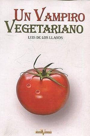 UN VAMPIRO VEGETARIANO.: LOS LLANOS, Luis