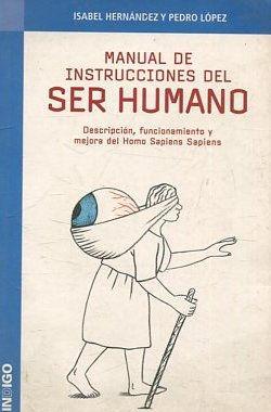 MANUAL DE INSTRUCCIONES DEL SER HUMANO. DESCRIPCION,: HERNANDEZ/ LOPEZ, Isabel/