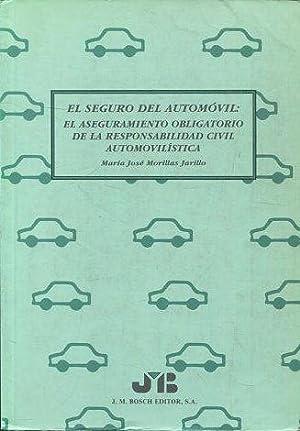 EL SEGURO DEL AUTOMOVIL: EL ASEGURAMIENTO OBLIGATORIO: MORILLAS JARILLO, Maria
