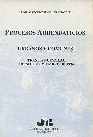 PROCESOS ARRENDATICIOS. URBANOS Y COMUNES. TRAS LA: ALONSO-CUEVILLAS Y SAYROL