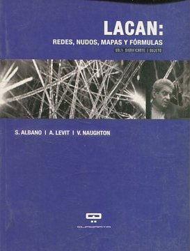LACAN: REDES, NUDOS Y FORMULAS.: ALBANO/ LEVIT/ NAUGHTON, S./ A./ V.