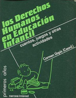 LOS DERECHOS HUMANOS EN EDUCACION INFANTIL. CUENTOS,: LLOPIS, Carmen.
