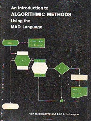 AN INTRODUCTION TO ALGORITHMIC METHODS USING THE MAD LANGUAGE.