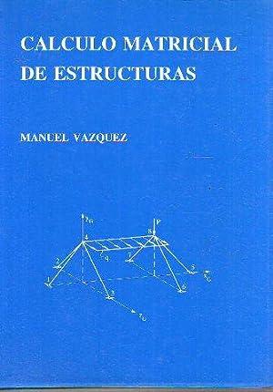 CALCULO MATRICIAL DE ESTRUCTURAS.: VAZQUEZ, Manuel.