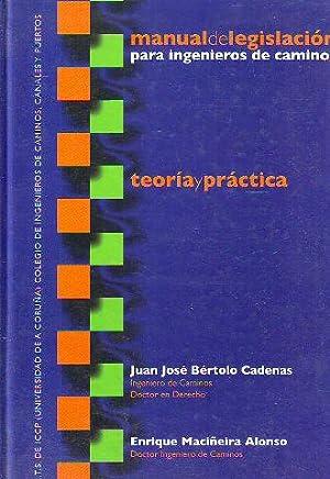 MANUAL DE LEGISLACION PARA INGENIEROS DE CAMINOS. TEORIA Y PRACTICA.: BERTOLO CADENAS/MACIÑEIRA, ...