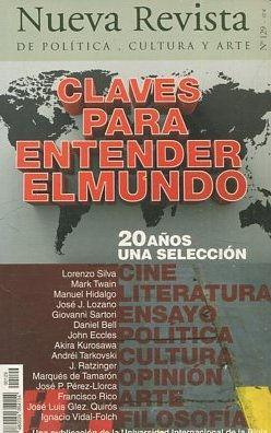 NUEVA REVISTA DE POLITICA, CULTURA Y ARTE. CLAVES PARA ENTENDER EL MUNDO. 20 AÑOS UNA ...