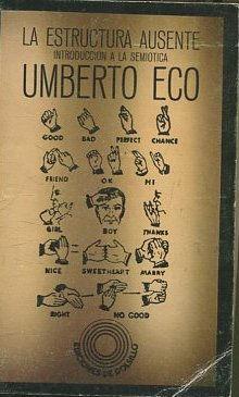 LA ESTRUCTURA AUSENTE. INTRODUCCION A LA SEMIOTICA.: ECO, Umberto.
