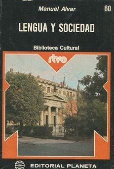 LENGUA Y SOCIEDAD.: ALVAR, Manuel.