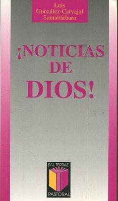 NOTICIAS DE DIOS!.: GONZALES-CARVAJAR SANTABARBARA, Luis.