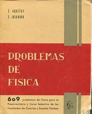 PROBLEMAS DE FISICA. 609 PROBLEMAS DE FISICA: AGUILAR/ CASANOVA J./J.