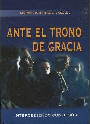 ANTE EL TRONO DE GRACIA.: IRAGUI, Marcelino.