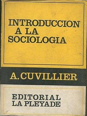 INTRODUCCION A LA SOCIOLOGIA.: CUVILLIER, A.