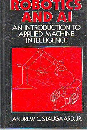 ROBOTICS AND AI. AN INTRODUCTION TO APPLIED: STAUGAARD, Andrew.