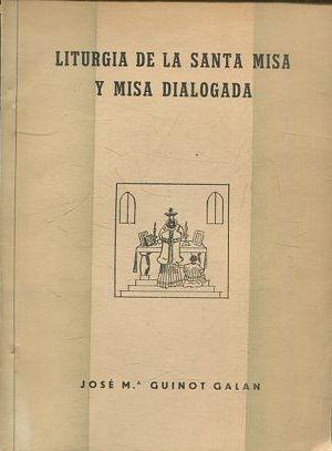 LITURGIA DE LA SANTA MISA Y MISA: GUINOT GALAN, Jose
