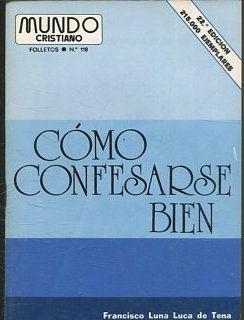 COMO CONFESARSE BIEN.: LUCA DE TENA,