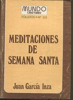 MEDITACIONES DE SEMANA SANTA.: GARCIA INZA, Juan.