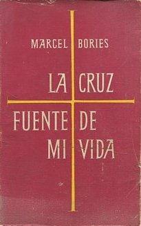 LA CRUZ FUENTE DE MI VIDA. Coleccion: BORIES, Marcel.