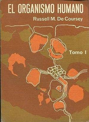 EL ORGANISMO HUMANO TOMO I.: COURSEY, Russell M. De.