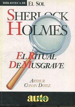 EL RITUAL DE MUSGRAVe.: HOLMES, Sherlock.