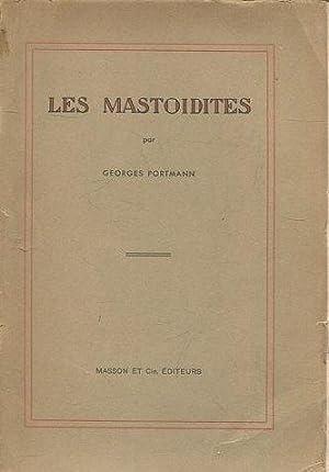 LES MASTOIDITES.: PORTMANN, Georges.