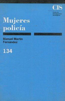 MUJERES POLICIA.: MARTIN FERNANDEZ, Manuel.