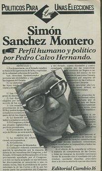 SIMON SANCHEZ MONTERO. PERFIL HUMANO Y POLITICO.: CALVO HERNANDO, Pedro.