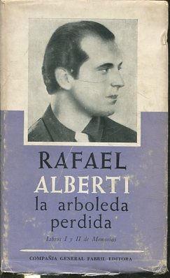 LA ARBOLEDA PERDIDA. LIBROS I Y II: ALBERTI, Rafael.