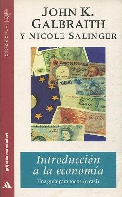 INTRODUCCION A LA ECONOMIA. UNA GUIA PARA: GALBRAITH/SALINGER, John K/Nicole.