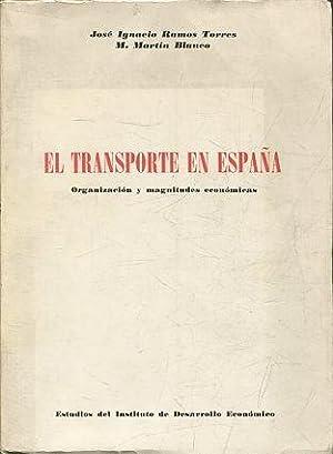EL TRANSPORTE EN ESPAÑA. ORGANIZACIÓN Y MAGNITUDES: RAMOS TORRES/ MARTIN