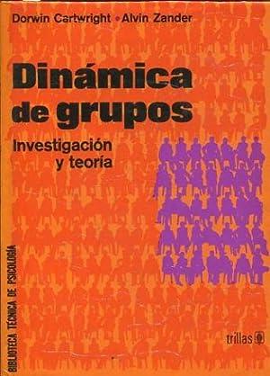 DINAMICA DE GRUPOS. INVESTIGACION Y TEORIA.: CARTWRIGHT/ ZANDEr, Dorwin/