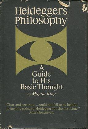 HEIDEGGER'S PHILOSOPHY. A GUIDE TO HIS BASIC: KING, Magda.