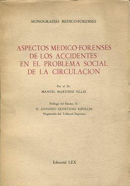 ASPECTOS MEDICO-FORENSES DE LOS ACCIDENTES EN EL: MARTINEZ SELLES, Manuel.