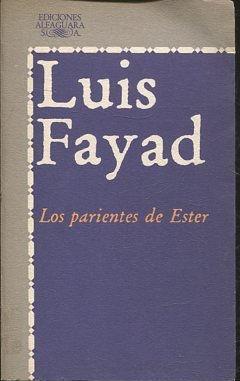 LOS PARIENTES DE ESTER.: FAYAD, Luis.