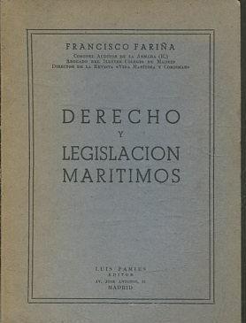 DERECHO Y LEGISLACION MARITIMOS.: FARIÑA, Francisco.