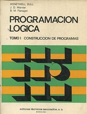 PROGRAMACION LOGICA. TOMO I: CONSTRUCCION DE PROGRAMAs.: WARNIER/ FLANAGAN. J.D.