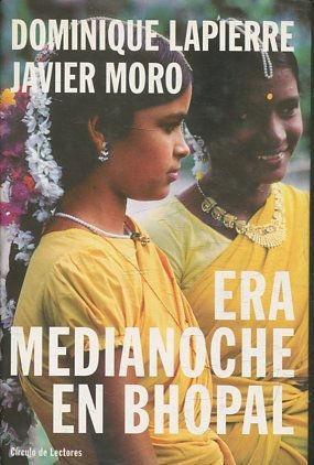 ERA MEDIANOCHE EN BHOPAL.: LAPIERRE// MORO, Dominique/