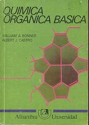 QUIMICA ORGANICA BASICA.: BONNER / CASTRO,