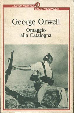 OMAGGIO ALLA CATALOGNA.: ORWELL George.