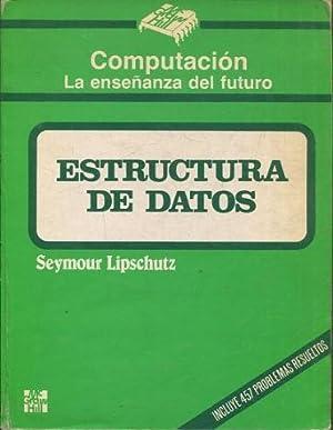 ESTRUCTURA DE DATOS. INCLUYE 457 PROBLEMAS RESUELTOS.: LIPSCHUTZ, Seymour.