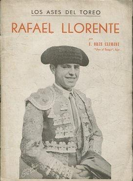 RAFAEL LLORENTE. LOS ASES DEL TOREO.: CLIMENT, Orts.