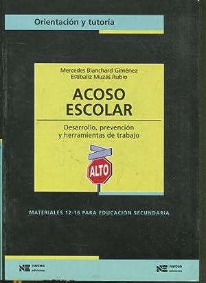 ACOSO ESCOLAR. DESARROLLO, PREVENCION Y HERRAMIENTAS DE: BLANCHARD GIMENEZ/ MUZAS
