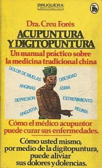ACUPUNTURA Y DIGITOPUNTURA. UN MANUAL PRACTICO SOBRE: FORES, Greu.